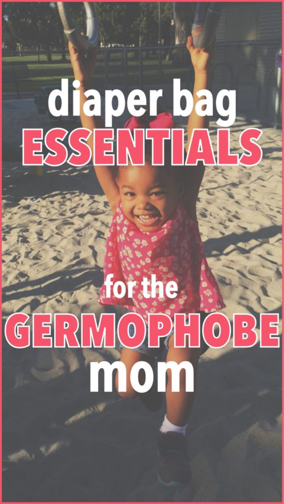 diaper bag essentials, germophobe mom, clean and healthy kids